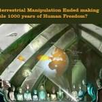 КОНЕЦ ВНЕЗЕМНОЙ МАНИПУЛЯЦИИ ПРЕДОСТАВЛЯЕТ  ЧЕЛОВЕЧЕСТВУ 1000 ЛЕТ СВОБОДЫ?