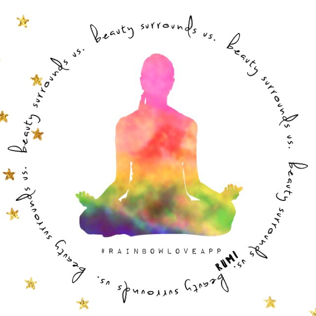 rainbow-love-app-yoga-asana-namaste-yogi-quotes-photo-cards-positivity-inspo-mindfulness-create-your-own-beauty-surrounds-us-yoga-art
