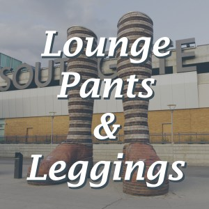 LEGGINGS AND LOUNGE PANTS