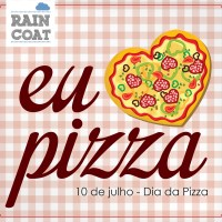 10 de julho, Dia da Pizza!