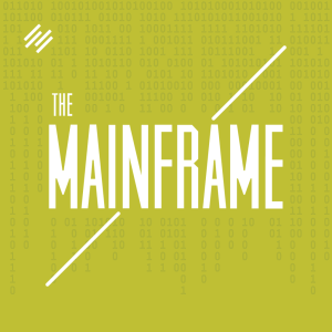 The Mainframe Podcast