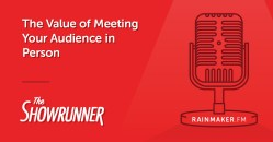 The Value of Meeting Your Audience in Person