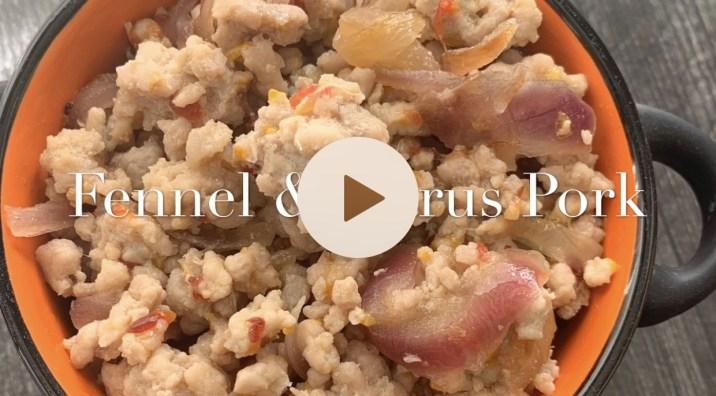 Citrus & Fennel Pork