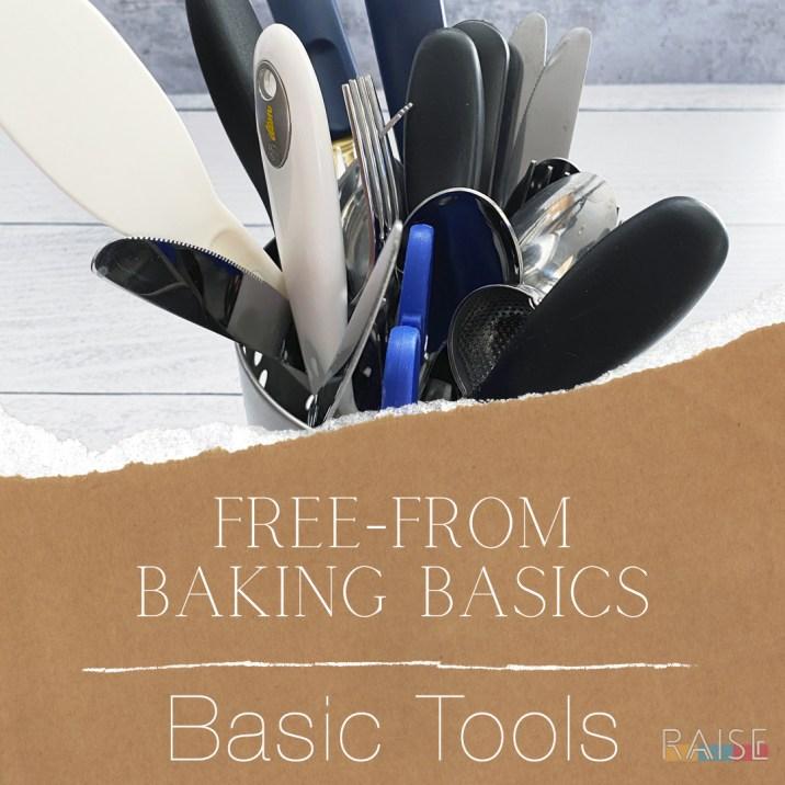 Free From Baking Basics: Basic Tools
