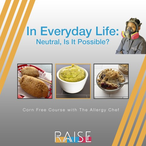 Corn Free Course with The Allergy Chef - Is Neutral Possible