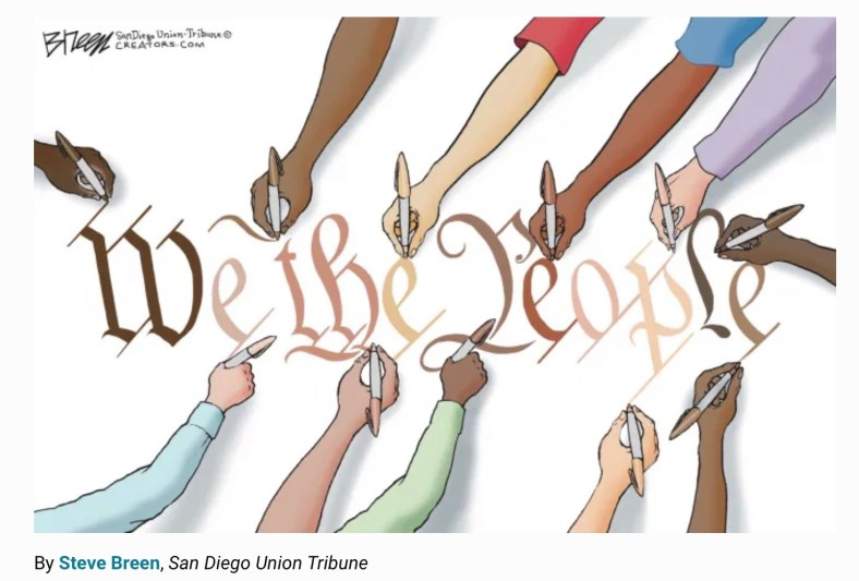 """""""We The People"""" being inscribed by hands of different skin colors, editorial cartoon by Steve Breen, San Diego Union Tribune"""