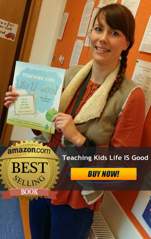 Teaching Kids Life IS Good