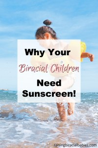 Sunscreen is important to use on biracial children