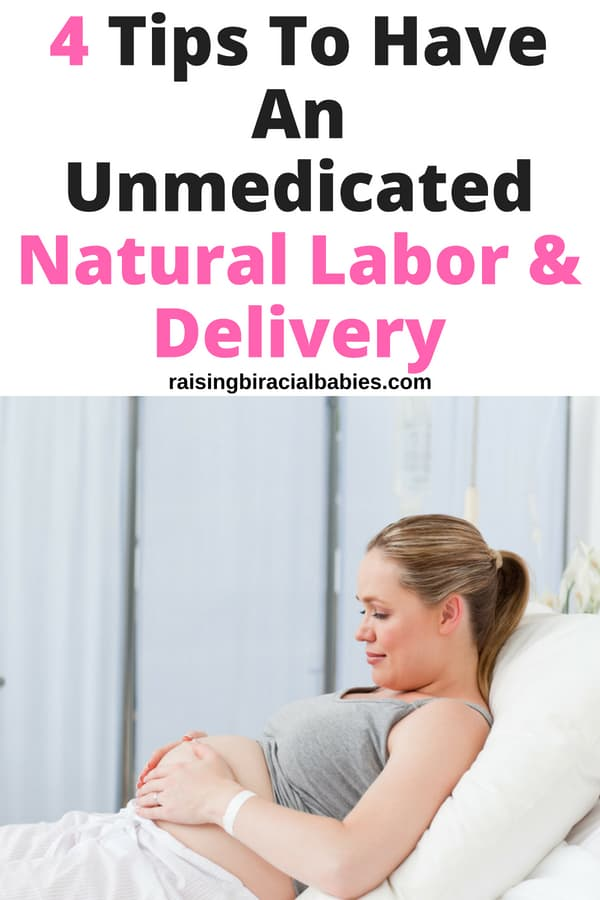 have a natural birth | natural childbirth | tips for labor and delivery | unmedicated childbirth | pregnancy tips |