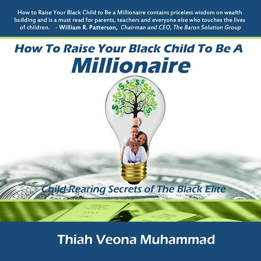 RING THE ALARM! How To Raise Your Black Child To Be A Millionaire Is Available!