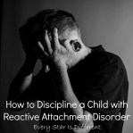 How to Discipline a Child with Reactive Attachment Disorder-2