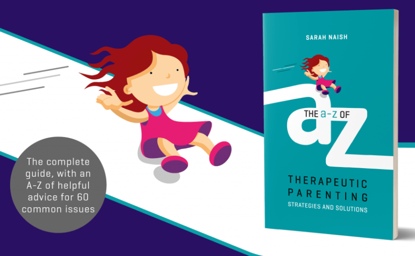 A to Z of Therapeutic Parenting