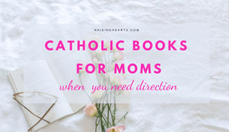 3 best Catholic books for moms when you need direction