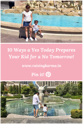 10 Ways a Yes Today Prepares Your Kid for a No Tomorrow! | Raising Karma