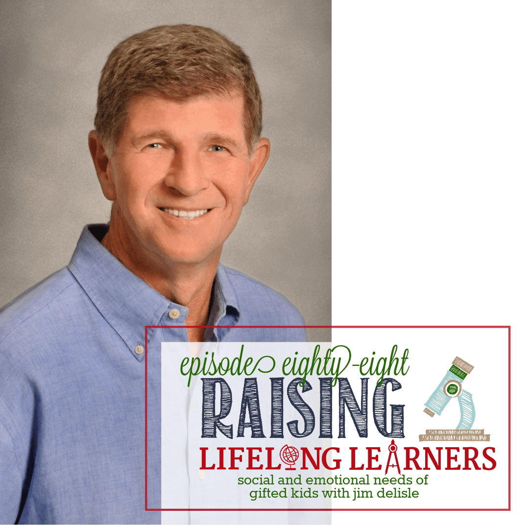 RLL #88 Social and Emotional Needs of Gifted Kids with Jim Delisle