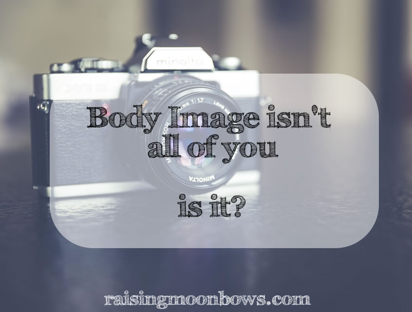 Body Image isn't all of you, is it ? Feature image