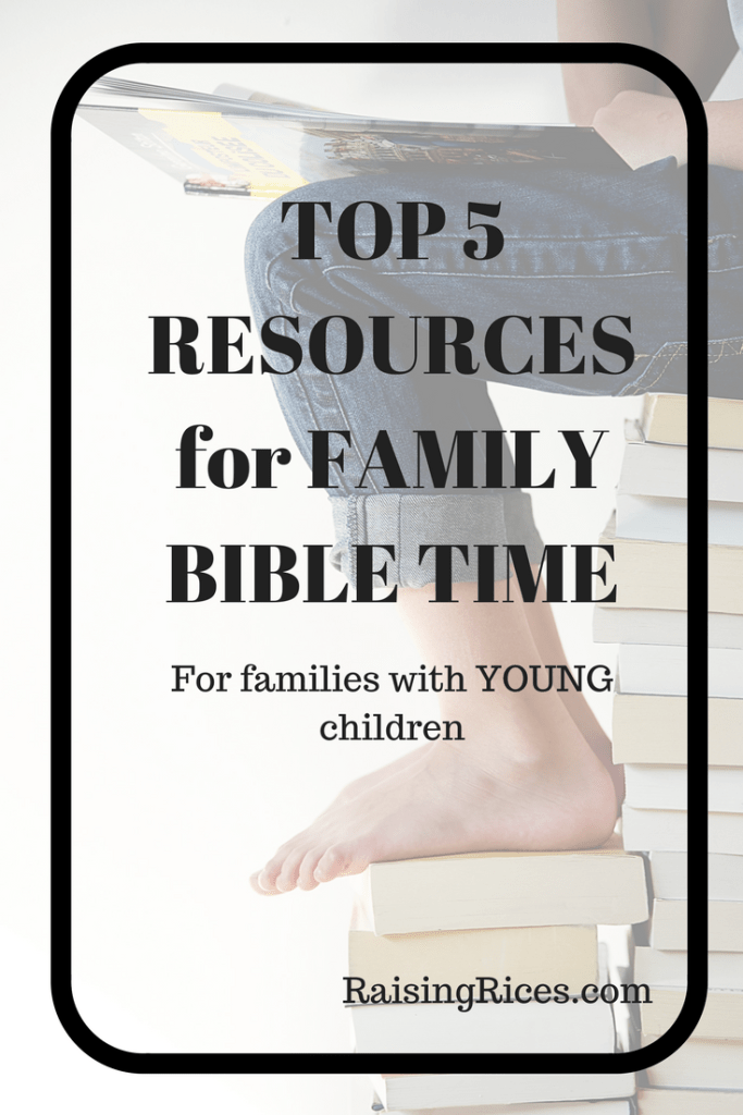TOP 5 RESOURCES for FAMILY BIBLE TIME