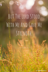 But The Lord Stood With Me And Gave Me Strength.1