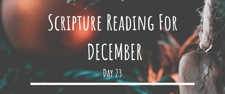 December Scripture Reading – Day 23