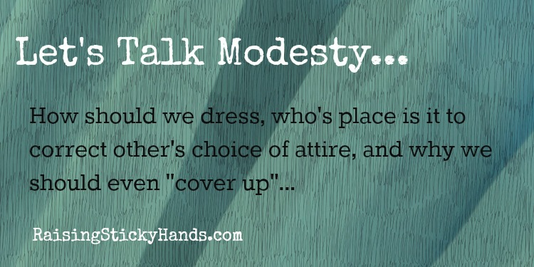 Let's Talk Modesty - Raising Sticky Hands To Heaven