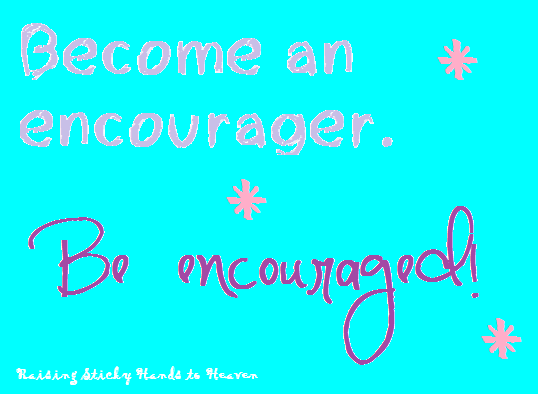 4 WAYS TO POSSESS THE HEART OF AN ENCOURAGER (The Encouragement Challenge)