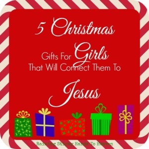 5 Christmas Gifts For Girls That Will Connect Them To Jesus - Raising Sticky Hands To Heaven