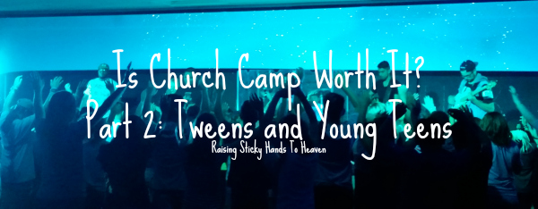 Is Church Camp Worth It 600 Blog Size JH Camp