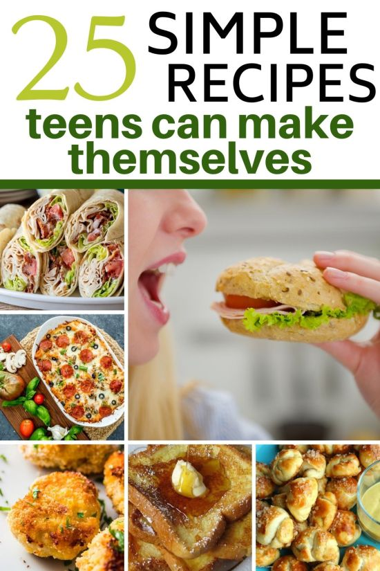 25 Simple Recipes Teens Can Cook Themselves Raising Teens Today