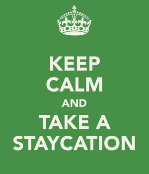 keep-calm-and-take-a-staycation