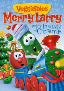 Veggie Tales: Merry Larry & The True Light of Christmas DVD cover