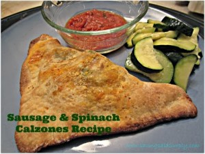 Cooking Said Simply – Sausage & Spinach Calzones Recipe