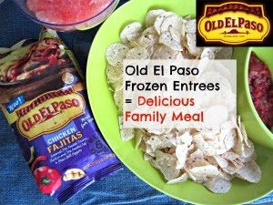 Old El Paso Frozen Entrees = Delicious Family Meal + GIVEAWAY