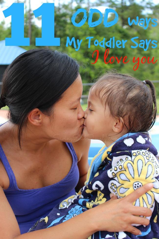 Odd ways my toddler says I love you
