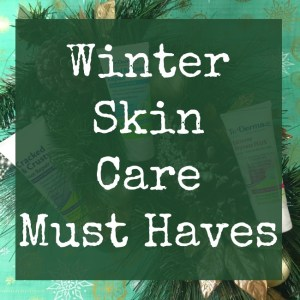 Winter Skin Care Must Haves + TriDerma Giveaway