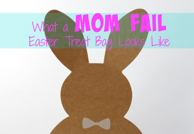 What a mom fail easter treat bag looks like
