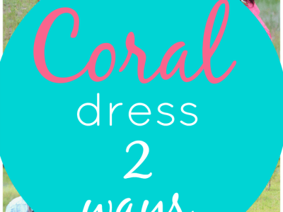 Coral dress two ways