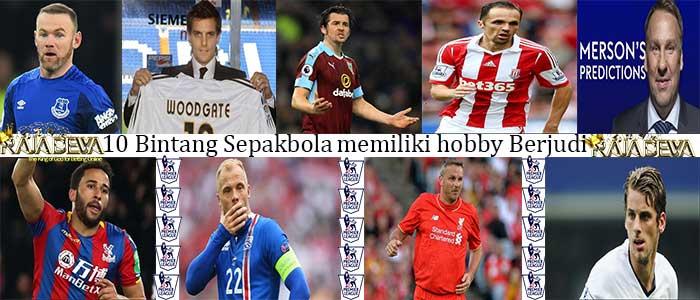 10 Bintang Sepakbola Hobby Judi