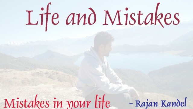 life and mistakes