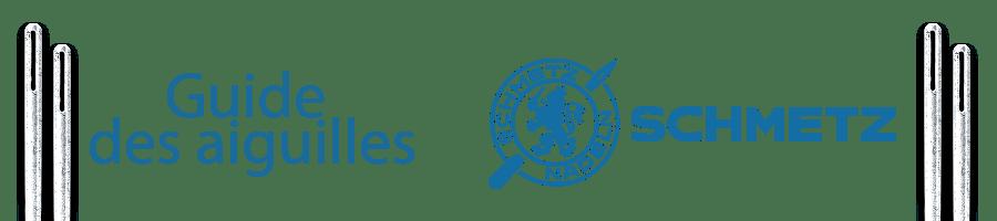 Guide des aiguilles SCHMETZ pour la couture du textile et du cuir