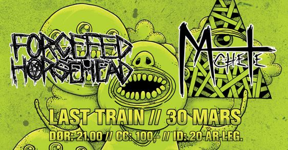 Konsertanmeldelse – Machete og Forcefed Horsehead @ Last Train 30.03.17