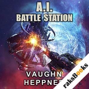 A. I. Battle Station audiobook cover art