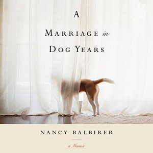 A Marriage in Dog Years audiobook cover art