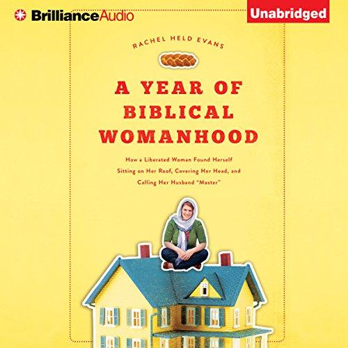 A Year of Biblical Womanhood audiobook cover art