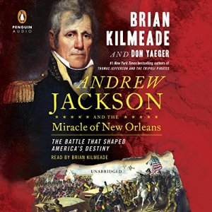 Andrew Jackson and the Miracle of New Orleans audiobook cover art