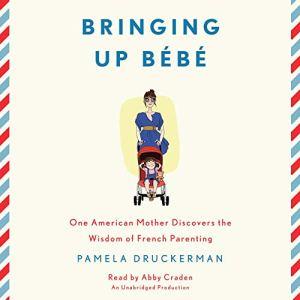 Bringing Up Bebe audiobook cover art