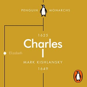 Charles I: An Abbreviated Life audiobook cover art