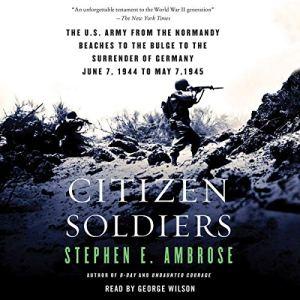 Citizen Soldiers audiobook cover art