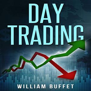 Day Trading: The Ultimate Guide to Mastering the Art of Day Trading, Make Money with These Simple Strategies audiobook cover art