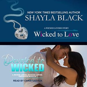 Wicked to Love/Devoted to Wicked audiobook cover art