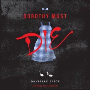 Dorothy Must Die audiobook cover art